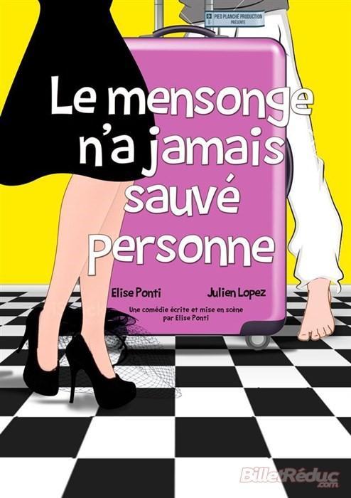 LE MENSONGE N'A JAMAIS SAUVÉ PERSONNE