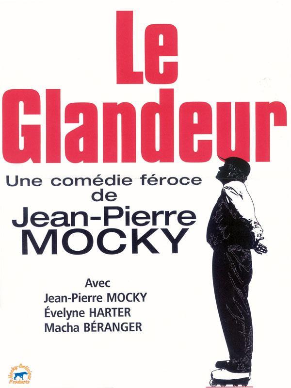 """""""LE GLANDEUR"""" de Jean-Pierre MOCKY"""